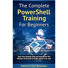 Powershell For Beginners: Start from absolute zero, and learn to use the Windows Powershell as it was meant to be used.