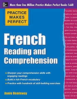 Practice Makes Perfect French Reading and Comprehension (Practice Makes Perfect Series) by [Heminway, Annie]