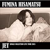 JET - SINGLE COLLECTION LIVE TOUR 2015 -