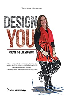 Design You: Create the Life You Want by [Murray, 'Tina]