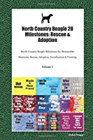 North Country Beagle 20 Milestones: Rescue & Adoption: North Country Beagle Milestones for Memorable Moments, Rescue, Adoption, Socialization & Training Volume 1