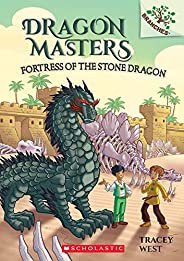 Fortress of the Stone Dragon: A Branches Book: 17