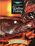 Successful Walleye Fishing: The Complete How-To Guide for Fi…