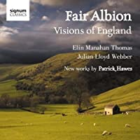 Fair Albion: Visions of England - New Works by Patrick Hawes (Elin Manahan Thomas/Julian Lloyd Webber/Claire Jones)