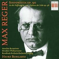 Reger: Sinfonietta Opus 90 / An Die Hoffnung / Hymnus der Liebe