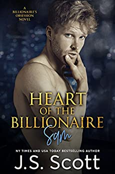 Heart Of The Billionaire (The Billionaire's Obsession, Book 2) by [Scott, J. S.]