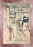 IT'S YOUR FAIRY TALE YOU KNOW - A Fairytale Adventure (English Edition)