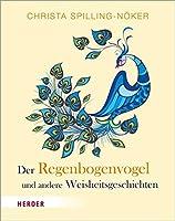 Der Regenbogenvogel: und andere Weisheitsgeschichten