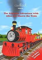 NEW! The Alphabet Adventure with Alice and Shawn the Train (+Ten Bonus Cartoons)