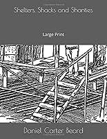 Shelters, Shacks and Shanties: Large Print