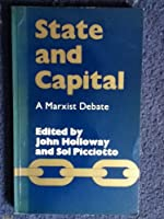 State and Capital: A Marxist Debate
