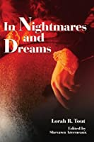 In Nightmares and Dreams