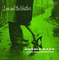 Love & The Weather by Herbie Mann (2013-12-11)