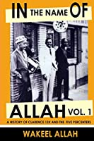 In the Name of Allah: A History of Clarence 13x (Allah) and the Five Percenters