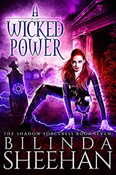 A Wicked Power (The Shadow Sorceress Book 7) by [Sheehan, Bilinda]