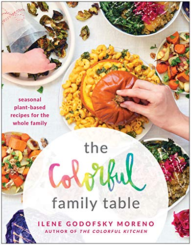 The Colorful Family Table: Seasonal Plant-Based Recipes for the Whole Family (English Edition)