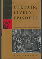 Certain, Lively Episodes: The Articulation of Passion in Eighteenth-Century Prose