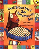 Small Brown Dog's Bad Remembering Day (Reading Railroad)