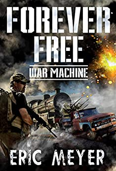 War Machine (Forever Free Book 8) by [Meyer, Eric]