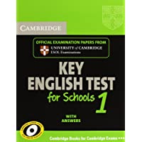 Cambridge Key English Test for Schools 1 Student's Book with answers: Official examination papers from University of Cambridge ESOL Examinations (KET Practice Tests)