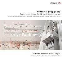 Fortuna Desperata - Orgelmusik aus Gotik und Renaissance