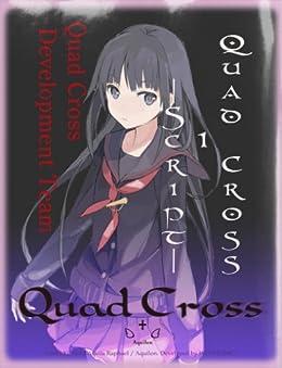 [Quad Cross 開発チーム, 小関章ラファエル, 高羽彩]のQuad Cross 1 -Script-