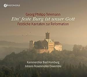 Georg Philipp Telemann: Ein´ feste Burg ist unser Gott - Festliche Kantaten zum Reformation