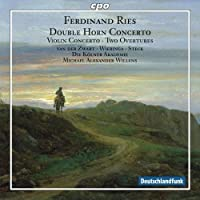 Ries: Double Horn Concerto / Violin Concerto / Two Overtures (2009-09-29)