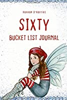 Sixty Bucket List Journal: 100 Bucket List Guided Journal Gift For 60th Birthday For Women Turning 60 Years Old