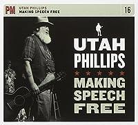 Making Speech Free by Utah Phillips (2011-06-21)