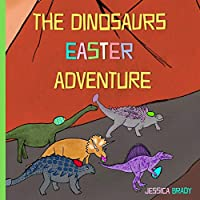 The Dinosaurs Easter Adventure
