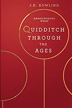 Quidditch Through the Ages (Hogwarts Library book Book 2) by [Rowling, J.K.]