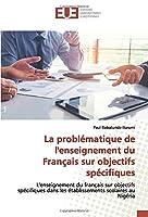 La problématique de l'enseignement du Français sur objectifs spécifiques: L'enseignement du français sur objectifs spécifiques dans les établissements scolaires au Nigéria