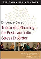 Evidence-Based Treatment Planning for Posttraumatic Stress Disorder, DVD Companion Workbook (Evidence-Based Psychotherapy Treatment Planning Video Series)
