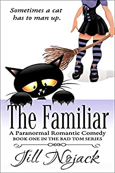The Familiar: A Paranormal Romantic Comedy by [Nojack, Jill]
