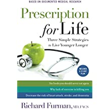Prescription for Life: Three Simple Strategies to Live Younger Longer