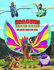 Dragons Rescue Riders Coloring Book For Kids: Perfect Coloring Book 32 Exclusive Illustrations