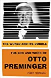 The World and Its Double: The Life and Work of Otto Preminger (English Edition)