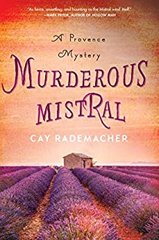 Murderous Mistral: A Provence Mystery (Roger Blanc Book 1) by [Rademacher, Cay]