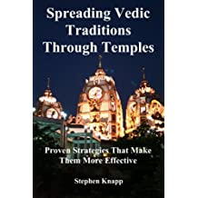 Spreading Vedic Traditions Through Temples: Proven Strategies That Make Them More Effective