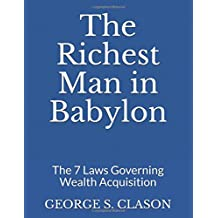 The Richest Man in Babylon: The 7 Laws Governing Wealth Acquisition