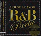 HOUSE FLAVOR~R&B PARTY~