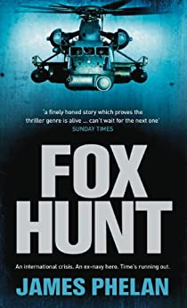 Fox Hunt: A Lachlan Fox Thriller by [Phelan, James]