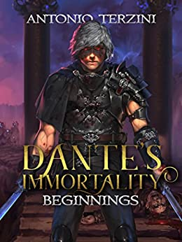 Dante's Immortality: Beginnings by [Terzini, Antonio]