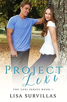 Project Lexi (The Lexi Series Book 1) by [Survillas,Lisa]