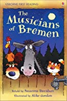 Musicians of Bremen (First Reading) by Susanna Davidson,Susanna Davidson Mike Gordon(2007-09-28)