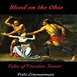 Blood on the Ohio: Frontier Tales of Terror