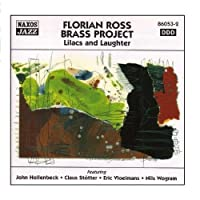 Florian Ross Brass Project: Lilacs And Laughter by Florian Ross Brass Project (2006-08-01)