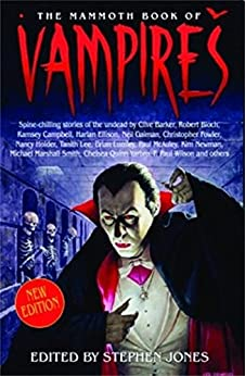 The Mammoth Book of Vampires: New edition (Mammoth Books) by [Jones, Stephen]