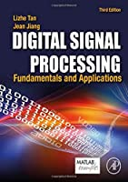 Digital Signal Processing, Third Edition: Fundamentals and Applications